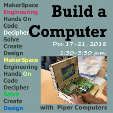 12/17 Build a Computer with Piper - Afternoon Session